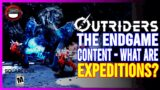 OUTRIDERS | The Endgame Content – What Are Expeditions?