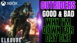 The Good & Bad of Outriders   Why I'm Down for Day One  