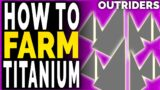 Outriders How To FARM TITANIUM 1000 PLUS PER HOUR – Outriders Fastest Titanium Farm Methods