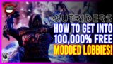OUTRIDERS | How To Get Into FREE Modded Lobbies! + SPECIAL Modded Lobby Giveaway Details!