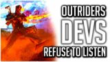Outriders Developers Still REFUSE TO LISTEN to the Community!